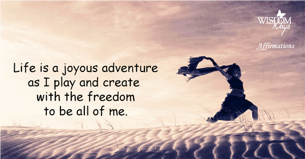 WisdomWays Affirmations - Life is a joyous adventure.